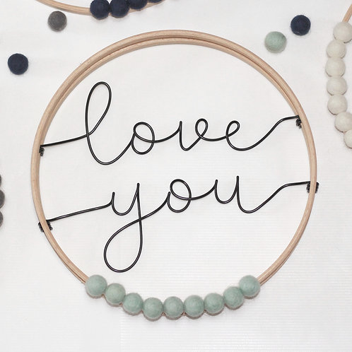 love you; Hoop by Wired Mama