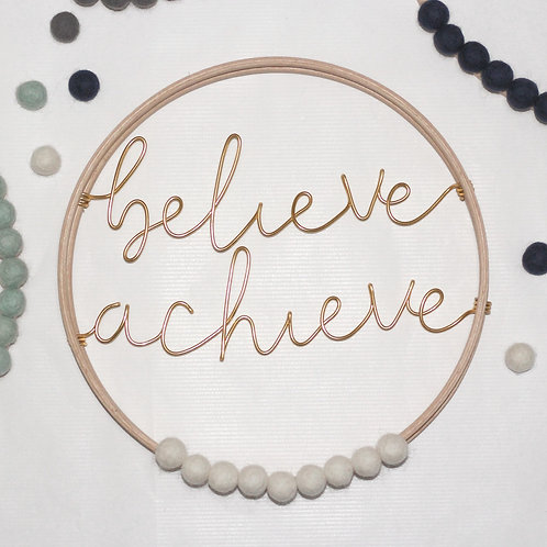 believe achieve; Hoop by Wired Mama