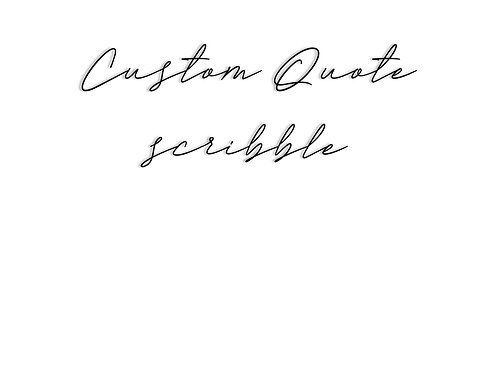 No Drill Custom Quote in Scribble