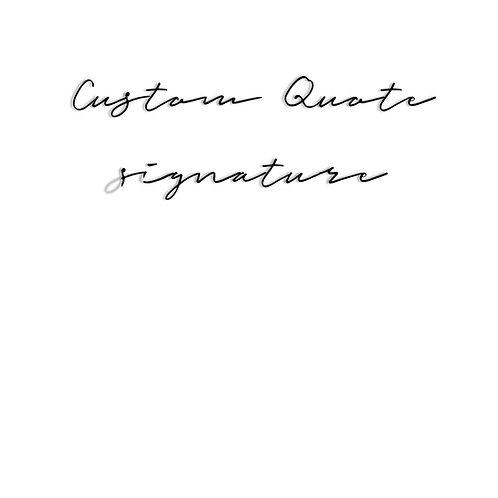 XL Custom Quote in Signature