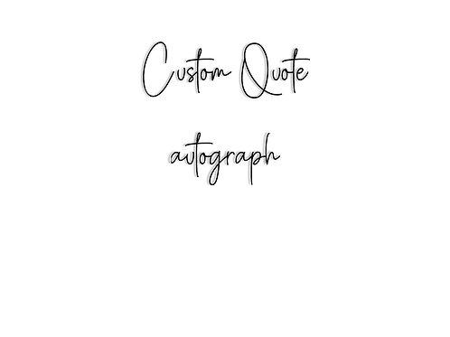 No Drill Custom Quote in Autograph