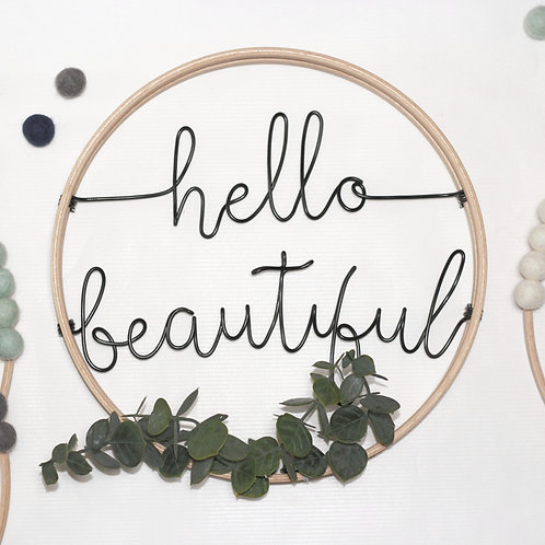hello beautiful; Hoop by Wired Mama