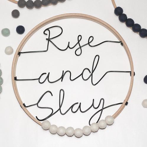 Rise and Slay; Hoop by Wired Mama