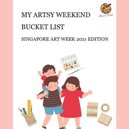 My Artsy Weekend Bucket List: Singapore Art Week 2021 Edition
