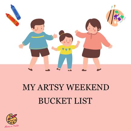 My Artsy Weekend Bucket List