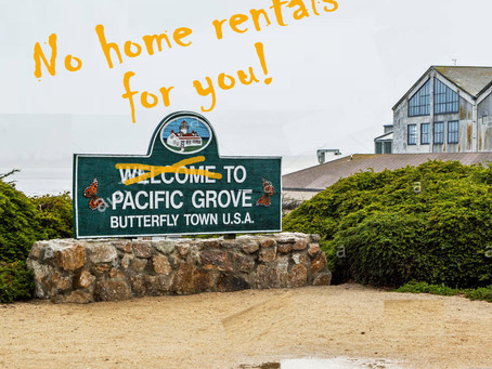 What happened to all the home rentals in Pacific Grove?