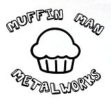 muffin man metalworks