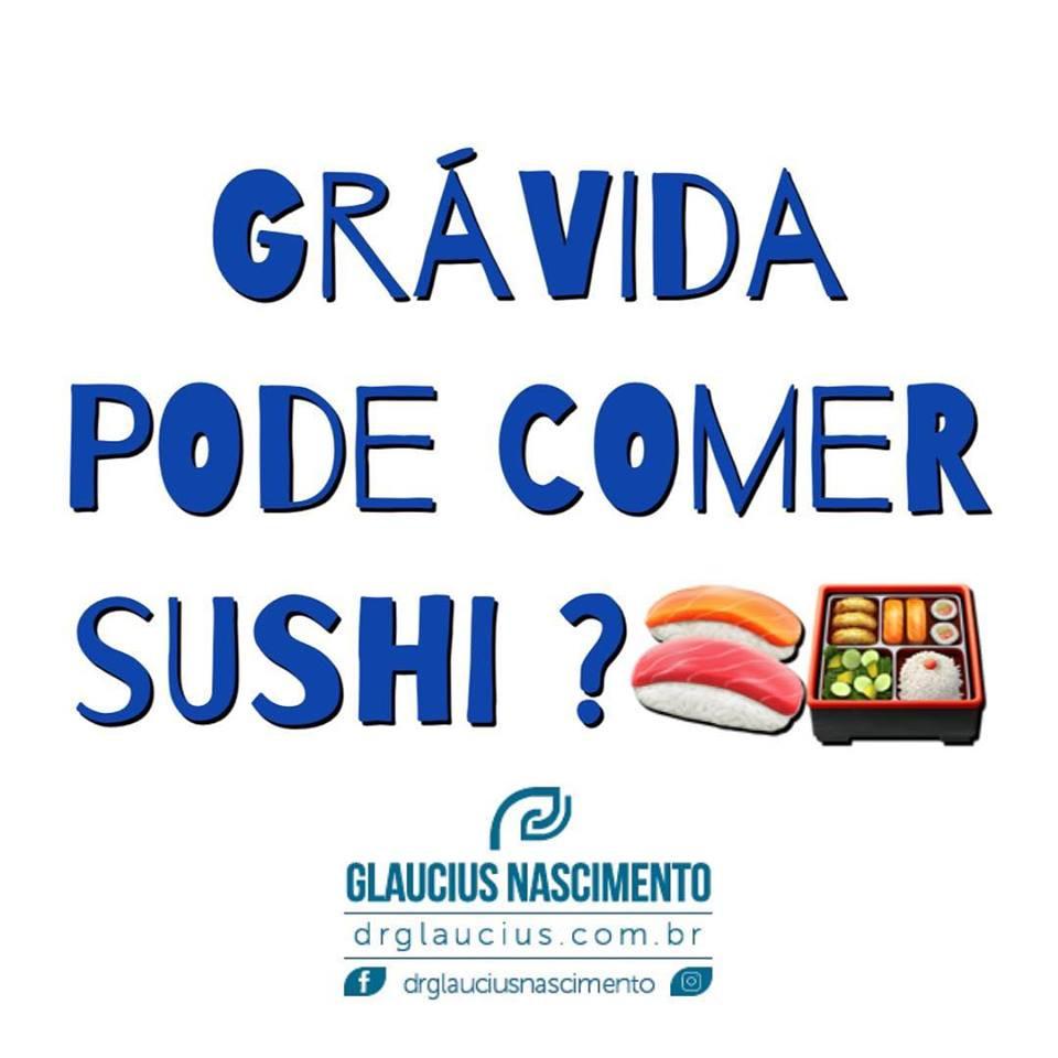 Q gravida pode comer sushi