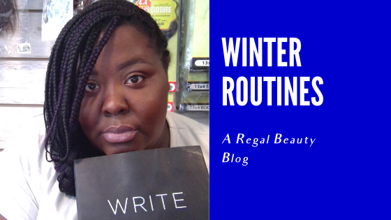 Winter Routines - A #RegalBeauty Blog