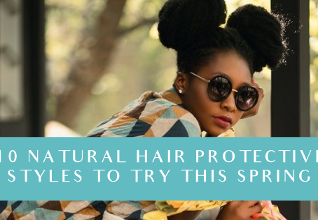 10 natural hair protective styles to try this Spring
