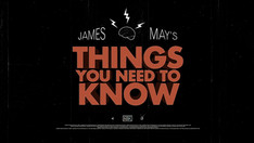 """James May's """"Things You Need To Know..."""""""