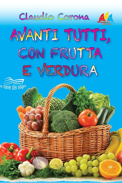 Avanti tutti, con frutta e verdura
