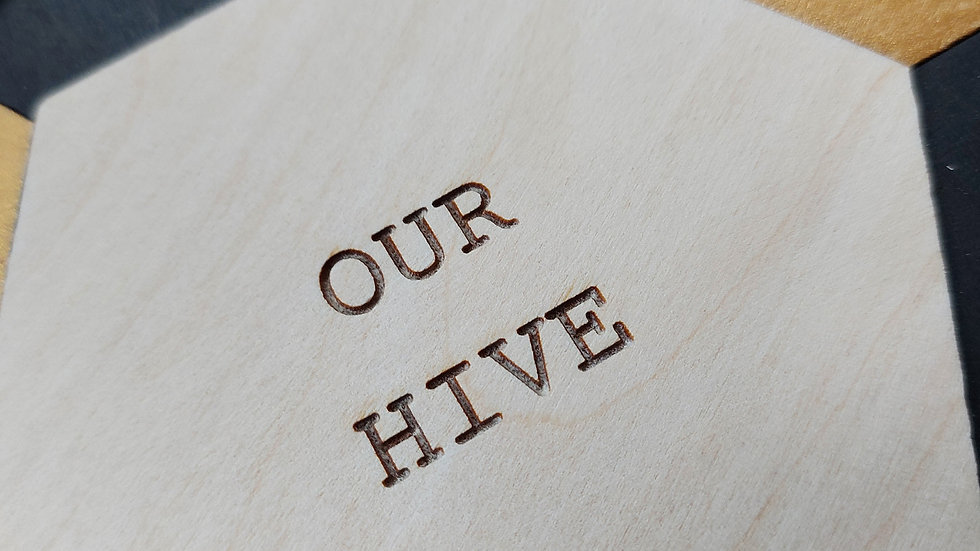 'Our Hive' Engraved Hexagon
