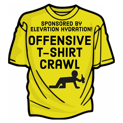Offensive T-Shirt Dive Bar Crawl-  Friday March 22nd