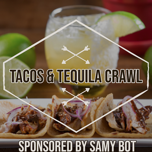 Tacos & Tequila Crawl - Fri. July 5th