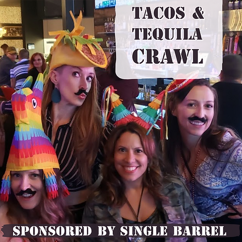 Tacos & Tequila Crawl - Sat. July 13th