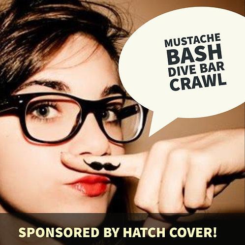 Mustache Bash Dive Bar Crawl - Friday April 12th