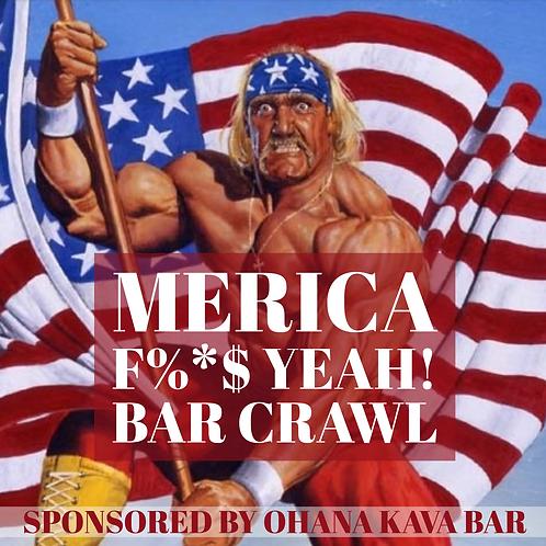 Merica' F%&$ Yea! Bar Crawl - Sat. July 6th