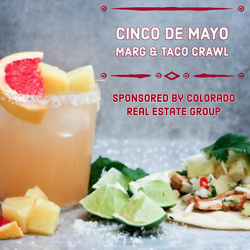 Marg & Taco Tour - Cinco De Mayo! Fri. May 3rd