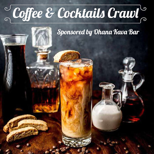 Coffee and Cocktails Crawl - May 4th