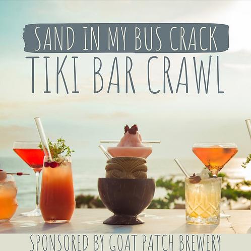 Sand In My Bus Crack - Tiki Bar Crawl - June 1st