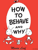 how to behave and why, munro leaf