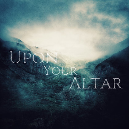 Upon Your Altar