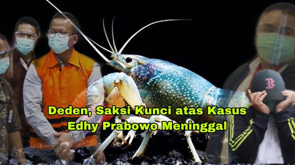 Deden, Saksi Kunci atas Kasus Edhy Prabowo Meninggal