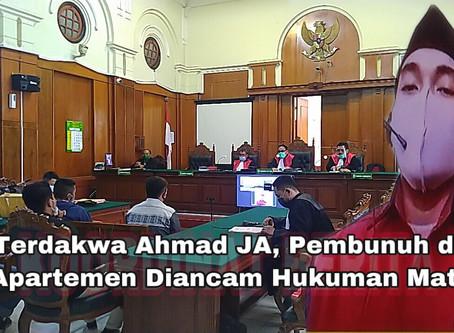 Terdakwa Ahmad JA, Pembunuh di Apartemen Diancam Hukuman Mati