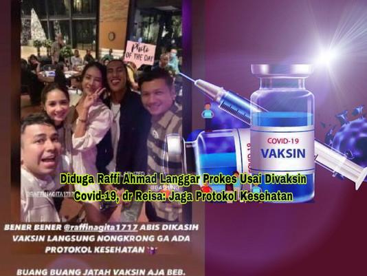 Diduga Raffi Ahmad Langgar Prokes Usai Divaksin Covid-19, dr Reisa: Jaga Protokol Kesehatan