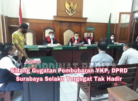 Sidang Gugatan Pembubaran YKP, DPRD Surabaya Selaku Tergugat Tak Hadir