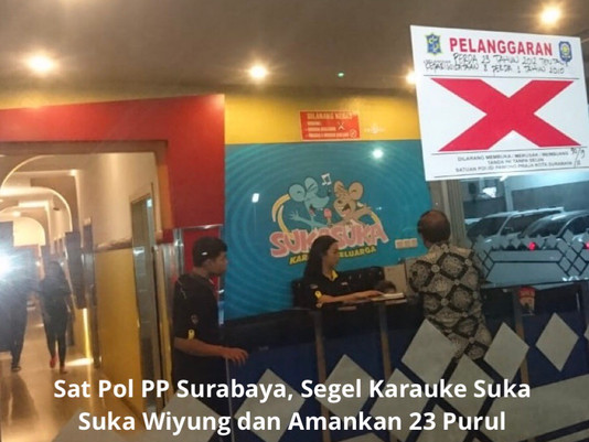 Sat Pol PP Surabaya, Segel Rumah Hiburan Suka Suka Wiyung dan Amankan 23 Purel