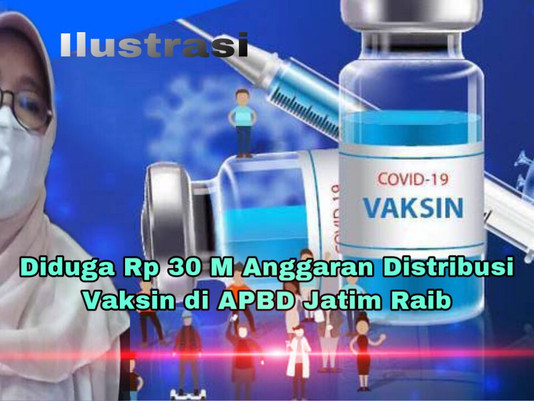Diduga Rp 30 M Anggaran Distribusi Vaksin di APBD Jatim Raib