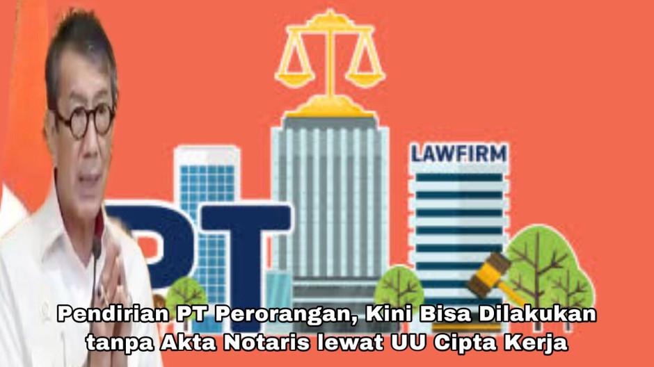 Pendirian PT Perorangan, Kini Bisa Dilakukan tanpa Akta Notaris lewat UU Cipta Kerja
