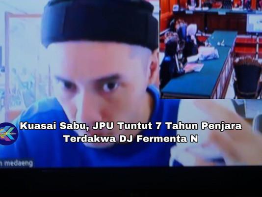Kuasai Sabu, JPU Tuntut 7 Tahun Penjara Terdakwa DJ Fermenta Nouristana