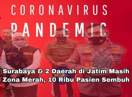 Surabaya & 2 Daerah di Jatim Masih Zona Merah, 10 Ribu Pasien Sembuh