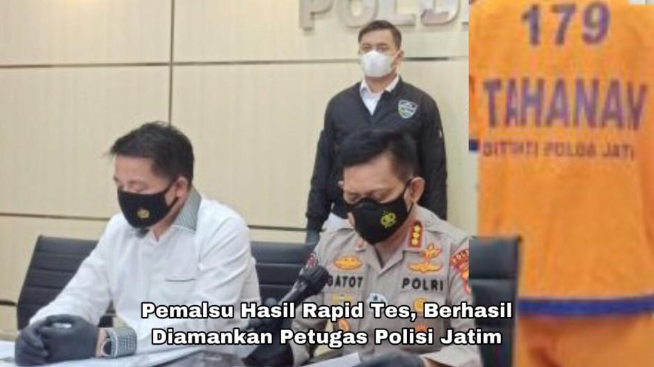 Pemalsu Hasil Rapid Tes, Berhasil Diamankan Petugas Polisi Jatim