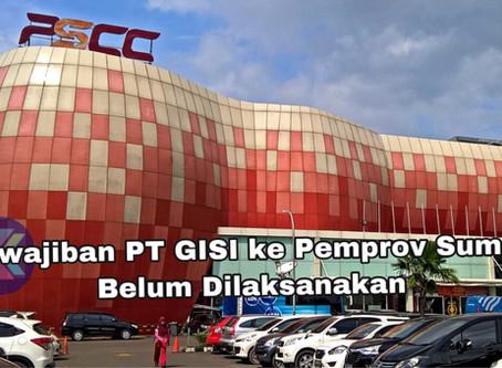 Kewajiban PT GISI ke Pemprov Sumsel Belum Dilaksanakan