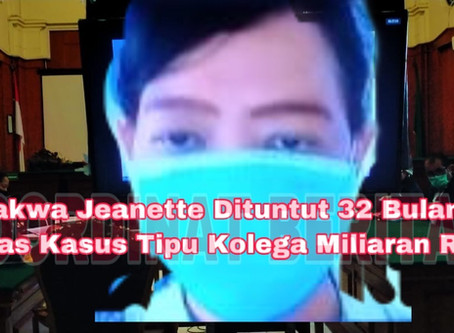 Terdakwa Jeanette Dituntut 32 Bulan Penjara atas Kasus Tipu Kolega Miliaran Rupiah