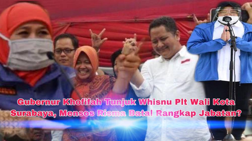 Gubernur Khofifah dengan sigap menunjuk Wali Kota Surabaya, Whisnu Sakti Buana, untuk menjadi Pelaksana Tugas Walkot menyusul dilantiknya Tri Rismaharini sebagai Menteri Sosial.
