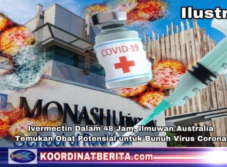 Ivermectin Dalam 48 Jam, Ilmuwan Australia Temukan Obat Potensial untuk Bunuh Virus Corona
