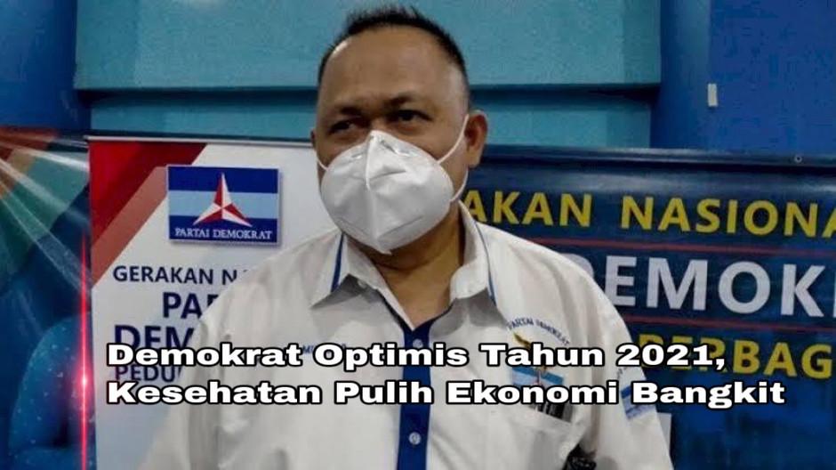 Demokrat Optimis Tahun 2021, Kesehatan Pulih Ekonomi Bangkit
