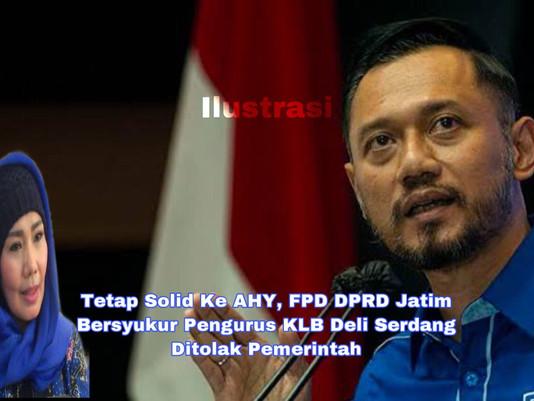 Tetap Solid Ke AHY, FPD DPRD Jatim Bersyukur Pengurus KLB Deli Serdang Ditolak Pemerintah