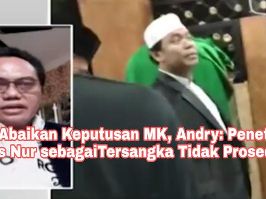 Polri Abaikan Keputusan MK, Andry: Penetapan Gus Nur sebagaiTersangka Tidak Prosedur
