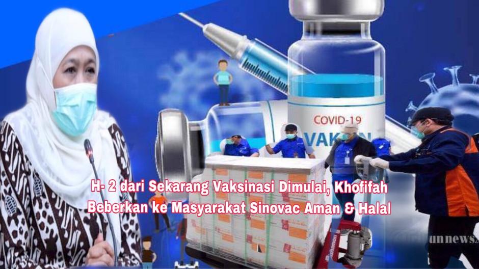 H- 2 dari Sekarang Vaksinasi Dimulai, Khofifah Beberkan ke Masyarakat Sinovac Aman & Halal