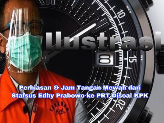Perhiasan dan Jam Tangan Mewah dari Stafsus Edhy Prabowo ke PRT Disoal KPK