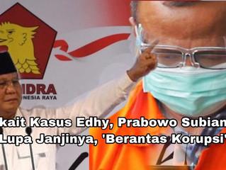 Terkait Kasus Edhy, Prabowo Subianto : Lupa Janjinya, 'Berantas Korupsi'