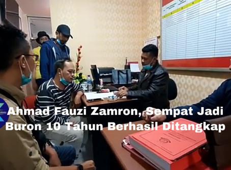 Ahmad Fauzi Zamron, Jadi Buron 10 Tahun Berhasil Ditangkap