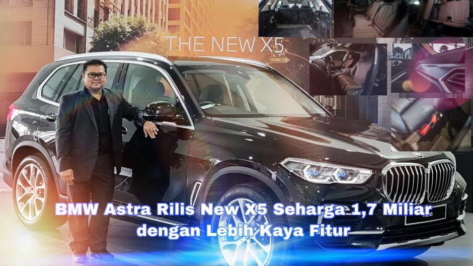 BMW Astra Rilis New X5 Seharga 1,7 Miliar Lebih dengan Kaya Fitur