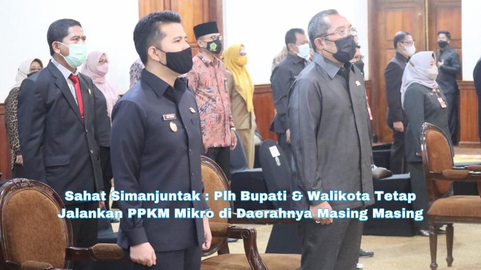 Sahat Simanjuntak: Plh Bupati & Walikota Tetap Jalankan PPKM Mikro di Daerahnya Masing Masing